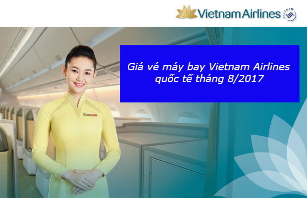 Gia-ve-may-bay-Vietnam-Airlines-quoc-te-thang-8-2017