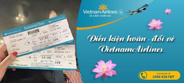Điều kiện hoàn, đổi vé Vietnam Airlines