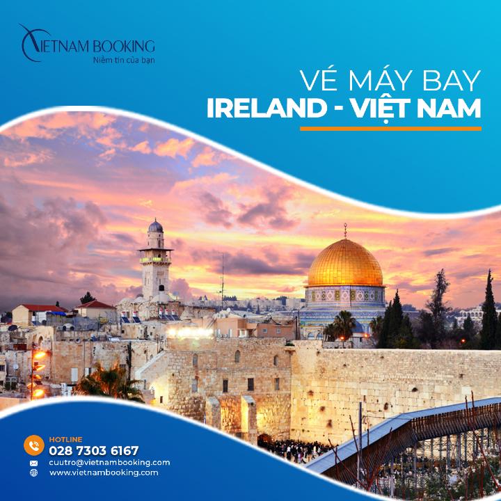 vé máy bay từ Ireland về Việt Nam