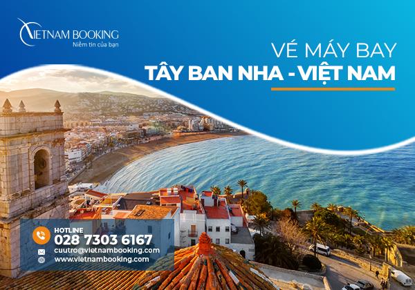 Vé máy bay từ Tây Ban Nha về Việt Nam, thông tin chuyến bay hàng tháng